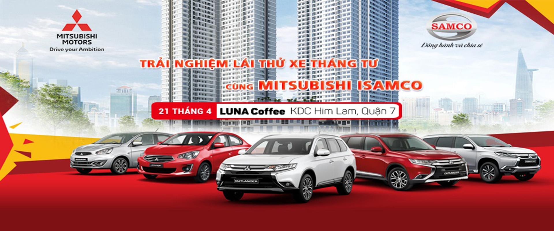 """Chương trình """"Trải Nghiệm Lái Thử Xe Cùng Mitsubishi ISAMCO"""" Tại LUNA Coffee Ngày 21/4/2018"""