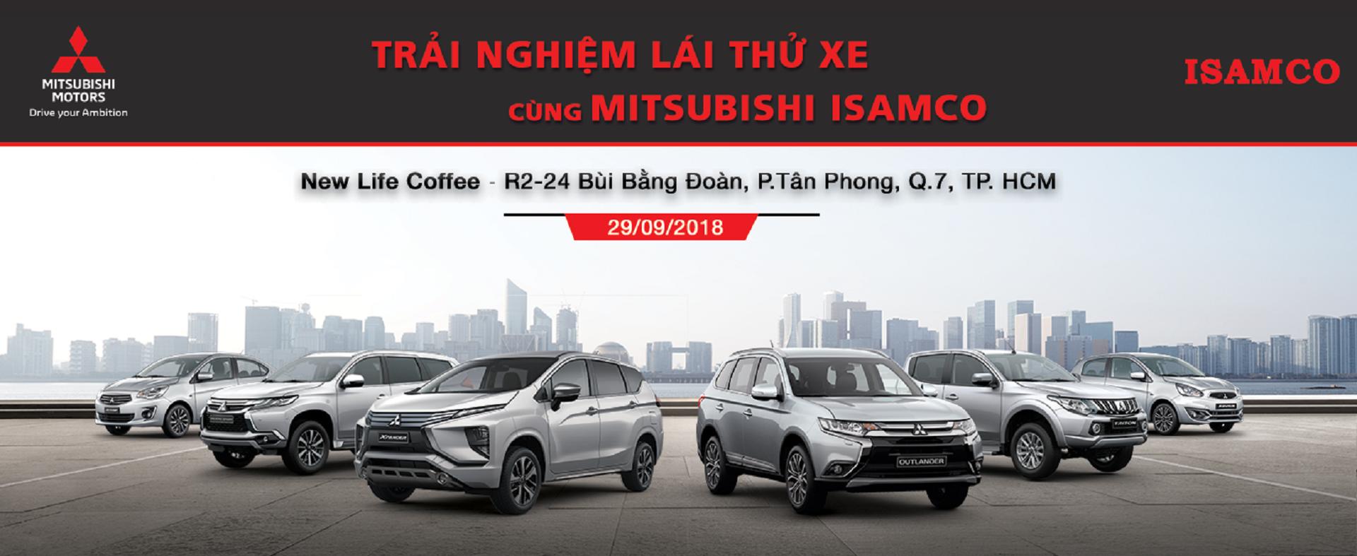 """Chương trình """"Trải Nghiệm Lái Thử Xe Cùng Mitsubishi ISAMCO"""" Tại New Life Coffee ngày 29/9/2018"""