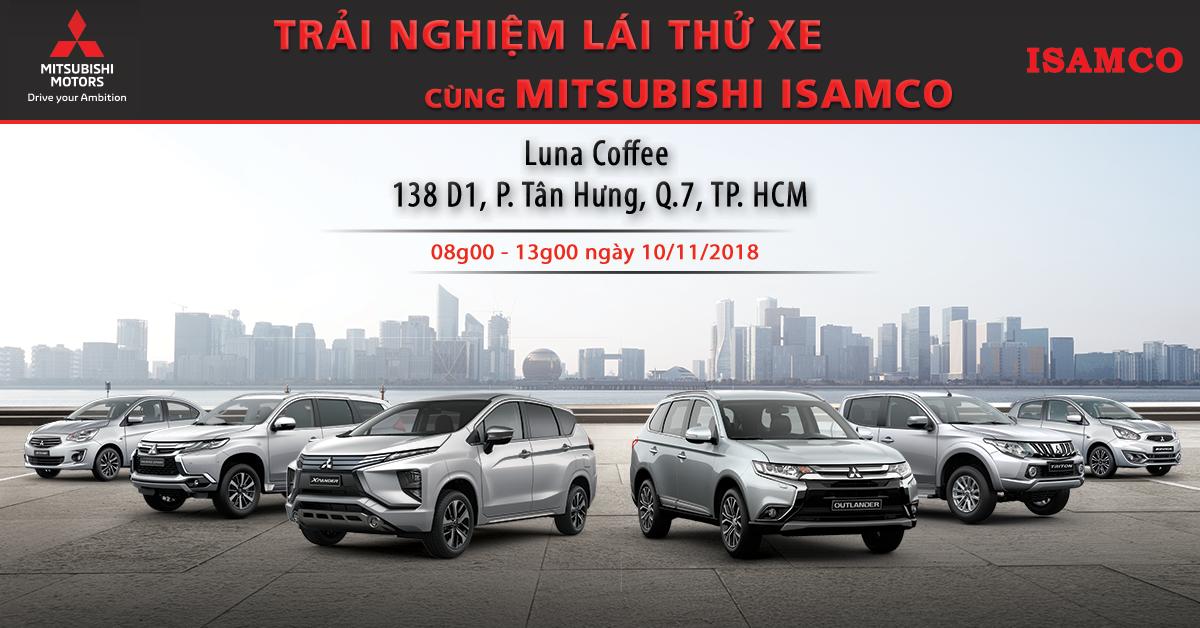 """Chương trình """"Trải Nghiệm Lái Thử Xe Cùng Mitsubishi ISAMCO"""" ngày 10/11/2018"""