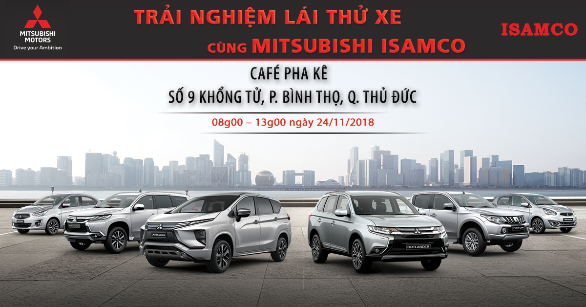"""Chương trình """"Trải Nghiệm Lái Thử Xe Cùng Mitsubishi ISAMCO Tại Café Pha Kê"""" ngày 24/11/2018"""